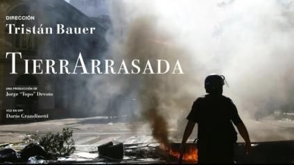 """""""Tierra Arrasada"""", Film de Tristán Bauer. Un retrato impresionante del macrismo"""